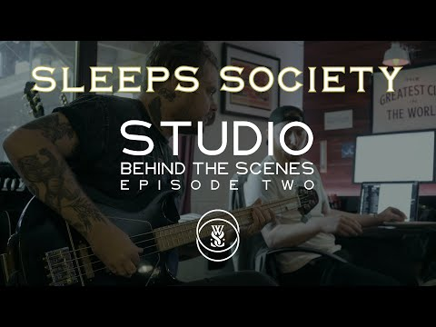 Sleeps Society Studio BTS Episode 2