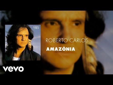 Roberto Carlos - Amazônia (Áudio Oficial)