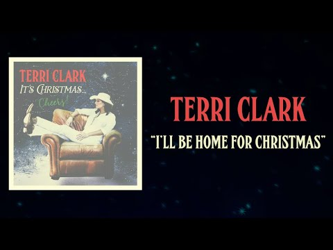 Terri Clark - I'll Be Home For Christmas (Lyric Video)