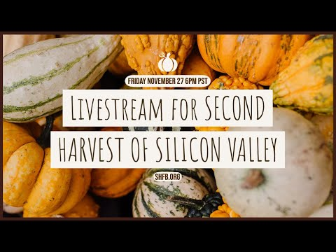 Livecast for Second Harvest of Silicon Valley