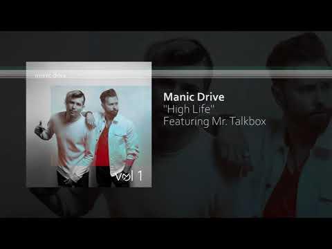 Manic Drive x Mr. Talkbox - High Life (Audio)
