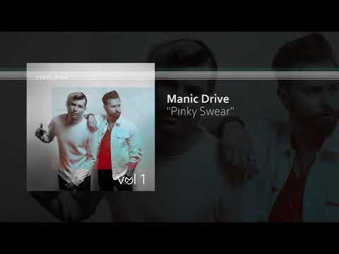 Manic Drive - Pinky Swear (Audio)