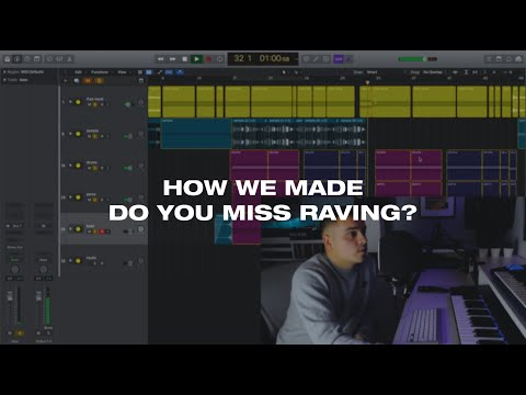 HOW WE MADE 'DO YOU MISS RAVING'