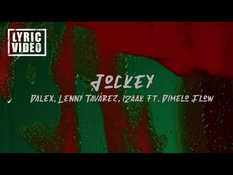 Jockey - Dalex, Lenny Tavárez, iZaak ft. Dimelo Flow (Lyric Video/Letra)