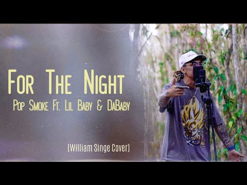 Pop Smoke - For The Night (Ft Lil Baby & DaBaby)-  William Singe Cover