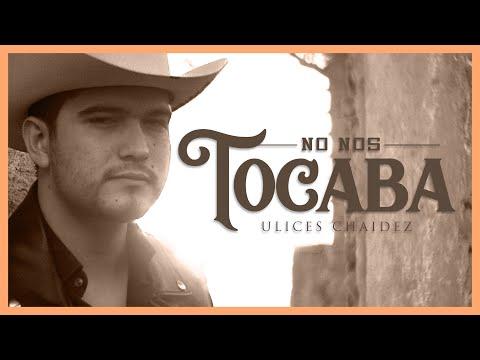 No Nos Tocaba - (Video Oficial) - Ulices Chaidez - DEL Records 2020