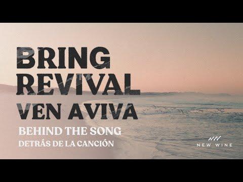 Ven Aviva (Detrás de la canción)   Bring Revival (Behind the song) - New Wine