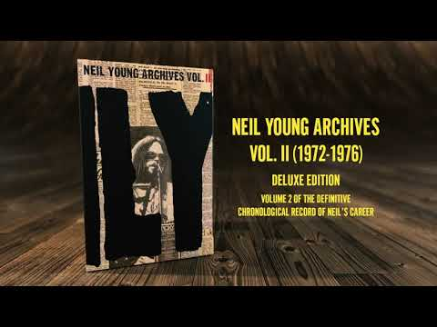 Neil Young Archives Volume II  (1972-1976)