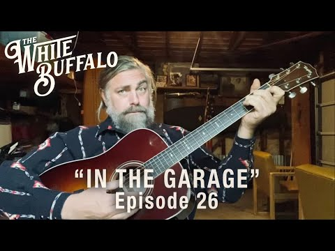 The White Buffalo - Fire Don't Know - In The Garage: Episode 26
