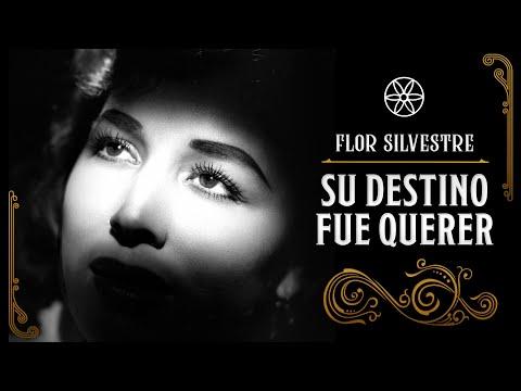 Flor Silvestre - Su destino fue querer - Documental