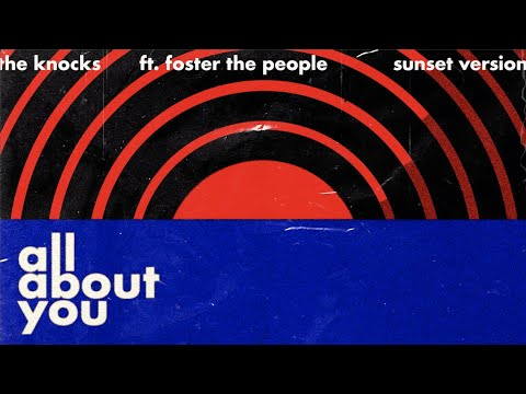 The Knocks- All About You (feat. Foster The People) [Sunset Version] [Official Audio]