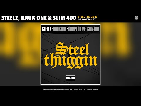 Steelz, Kruk One & Slim 400 - Steel Thuggin (Audio) (feat. Compton AV)