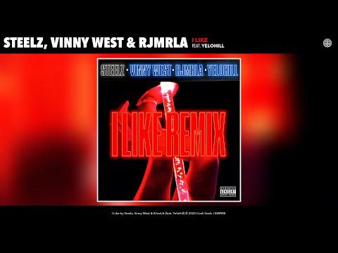 Steelz, Vinny West & RJmrLA - I Like (Remix) (Audio) (feat. YeloHill)