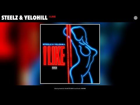 Steelz & YeloHill - I Like (Audio)