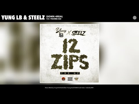 Yung LB & Steelz - Down 4Real (Audio) (feat. Young Go)