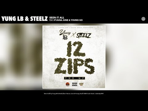 Yung LB & Steelz - Seen It All (Audio) (feat. Stunna June & Young Go)