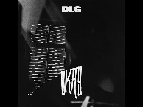 DLG - Okay (prod. Boyfifty) (Musikvideo)