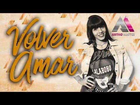 Antho Mattei - VOLVER AMAR - | Video Lyrics |