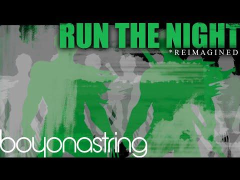Run The Night, Reimagined LYRIC VIDEO
