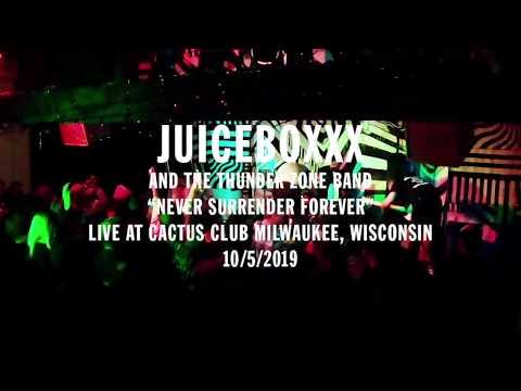 "JUICEBOXXX ""NEVER SURRENDER FOREVER"" (LIVE CACTUS CLUB 2019)"