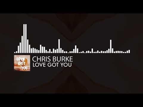 Chris Burke - Love Got You