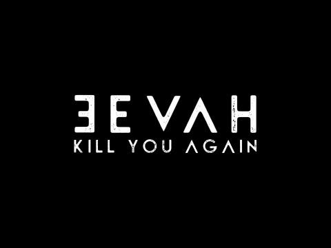 EEVAH - Kill You Again