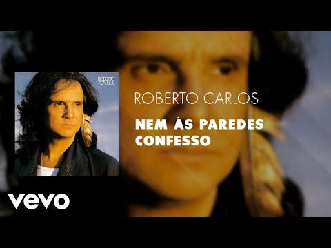 Roberto Carlos - Nem às Paredes Confesso (Áudio Oficial)