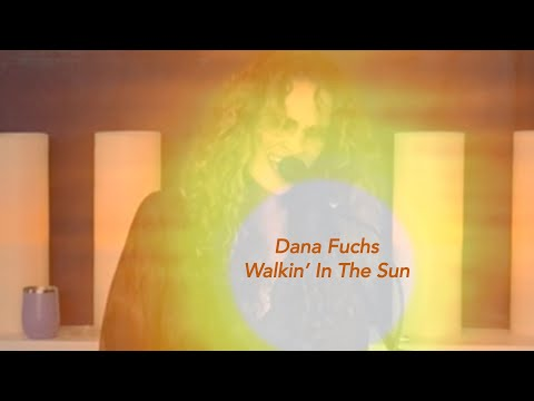 Dana Fuchs | Walkin' In The Sun | by Rufus & Chaka Khan