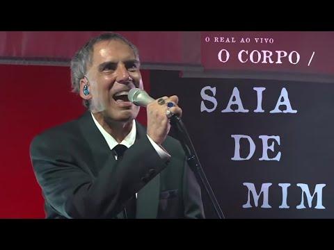 O Corpo / Saia de Mim - Arnaldo Antunes [O Real Resiste]