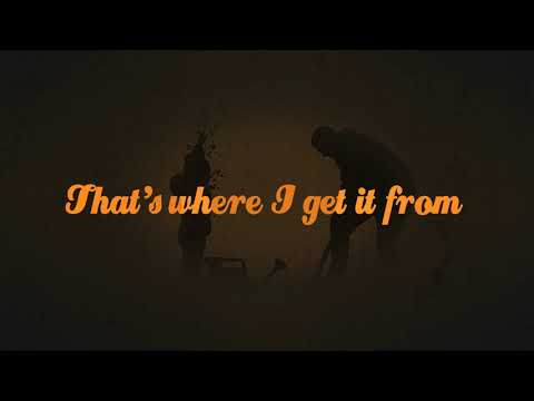 Granger Smith - Where I Get It From (Official Lyric Video)