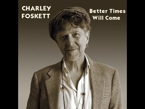 Charley Foskett - Better Times Will Come (Janis Ian) - song only
