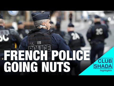 French police is getting out of hand | Club shada