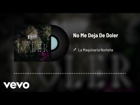 La Maquinaria Norteña - No Me Deja De Doler (Audio)