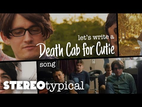 Let's Write a DEATH CAB FOR CUTIE Song! | STEREOtypical - Episode #2