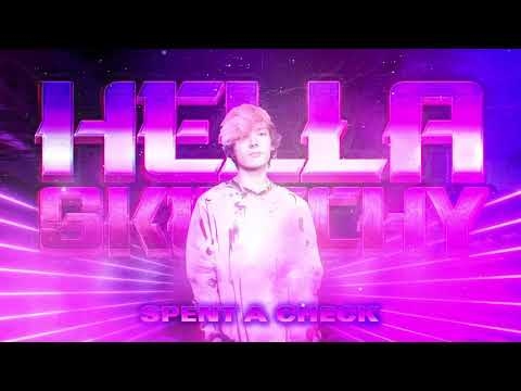 Hella Sketchy - Spent A Check [Official Audio]