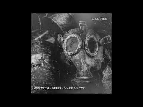 GrewSum - Like This (ft. Dubbs & Madd Maxxx)