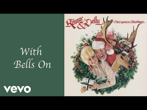Dolly Parton, Kenny Rogers - With Bells On (Official Audio)