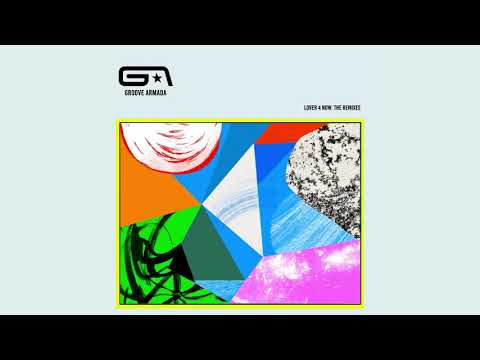 Groove Armada - Lover 4 Now (Elliot Adamson Dub Mix) (Official Audio)