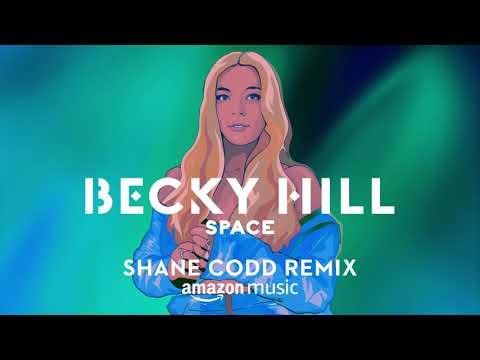 Becky Hill - Space (Shane Codd Remix)