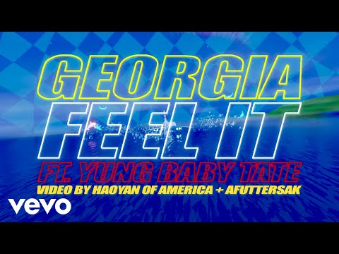 Georgia - Feel It (feat. Yung Baby Tate) (Official Video)