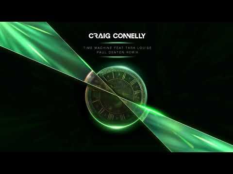 Craig Connelly featuring Tara Louise - Time Machine (Paul Denton Remix)