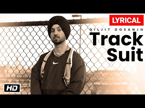 Diljit Dosanjh: Track Suit Lyrical Video Song Feat. Nimrat Khaira | Latest Punjabi Song 2020