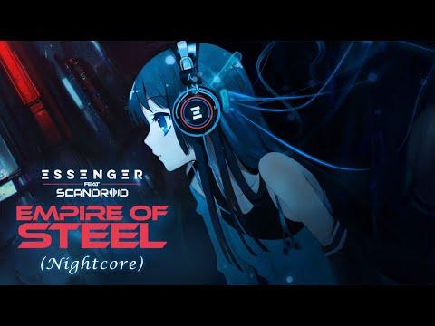 Essenger - Empire Of Steel (feat. Scandroid) [Nightcore Mix]