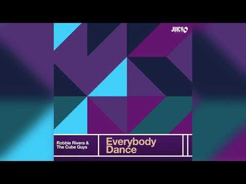 Robbie Rivera & The Cube Guys- Everybody Dance