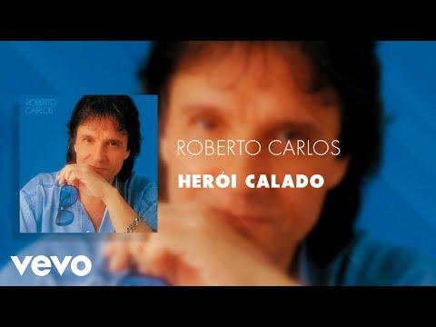 Roberto Carlos - Herói Calado (Áudio Oficial)