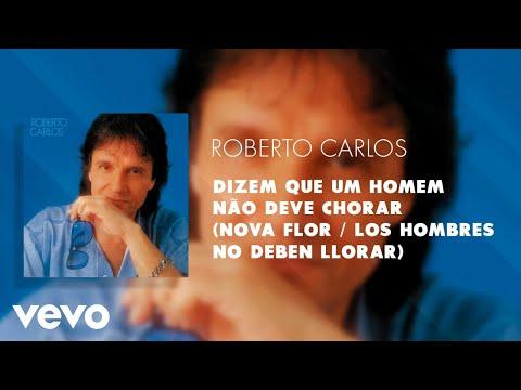 Dizem Que um Homem Não Deve Chorar (Nova Flor / Los Hombres No Deben Llorar) (Áudio Ofi...