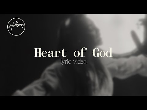 Heart Of God (Official Lyric Video) - Hillsong Worship