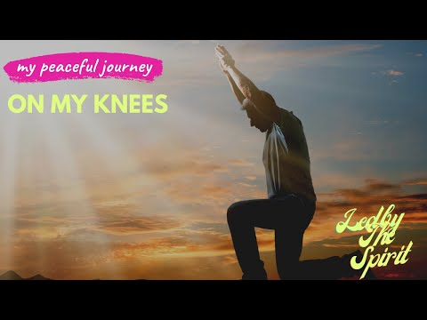 On My Knees Instrumental: Relaxation, meditation and study music