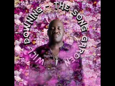 """Will Downing """"The Song Garden"""""""