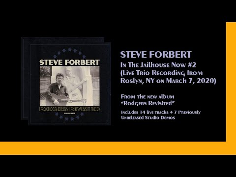 Steve Forbert | In the Jailhouse Now #2 (Live) from RODGERS REVISITED